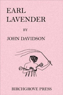 Earl Lavender - John Davidson, Aubrey Beardsley