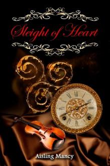 Sleight of Heart - Aisling Mancy
