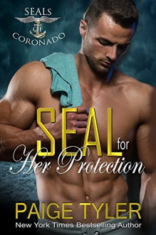 SEAL for Her Protection (SEALs of Coronado Book 1) - Paige Tyler