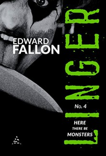 Linger 4: Here There Be Monsters (A Linger Thriller) - Edward Fallon,Will Graham