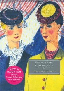 Miss Pettigrew Lives For A Day - Winifred Watson