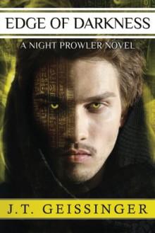 Edge of Darkness (A Night Prowler Novel) - J.T. Geissinger