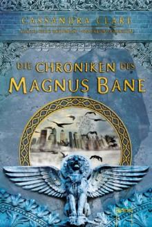 Die Chroniken des Magnus Bane - Sarah Rees Brennan,Cassandra Clare,Maureen Johnson