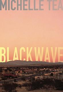 Black Wave - Michelle Tea