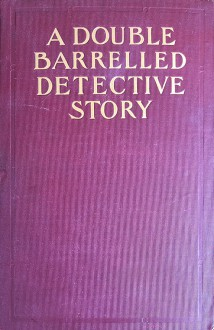 A Double Barrelled Detective Story - Lucius Hitchcock,Mark Twain