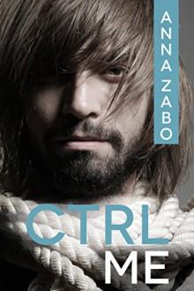 CTRL Me - Anna Zabo