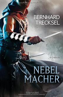 Nebelmacher - Bernhard Trecksel