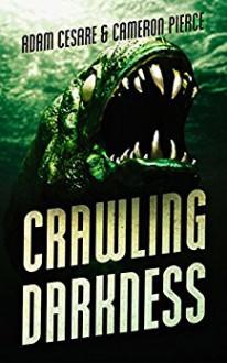 Crawling Darkness - Cameron Pierce, Adam Cesare