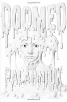 By Chuck Palahniuk - Doomed (9.8.2013) - Chuck Palahniuk