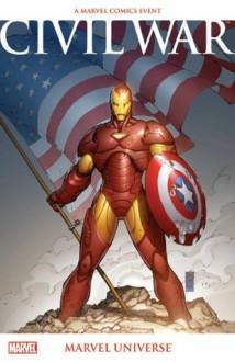 Civil War: Marvel Universe - Ed Brubaker, Paul Jenkins, Dan Slott, Matt Fraction, Lee Weeks, Leinil Francis Yu, Tom Raney, Scott Kolins