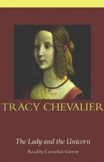 The Lady and the Unicorn - Tracy Chevalier, Cornelius Garrett, Whole Story Audiobooks