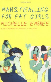 Manstealing for Fat Girls - Michelle Embree