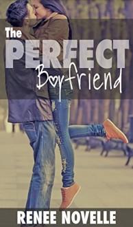 The Perfect Boyfriend (Boyfriend Book Book 2) - R.S. Novelle,Renee Novelle