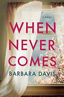 When Never Comes - Barbara Davis