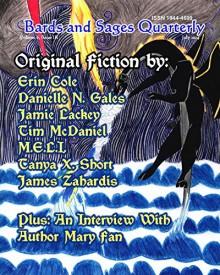 Bards and Sages Quarterly (July 2014) - James Zahardis, Erin Cole, Jamie Lackey, M.E.L.I. ., Tanya X. Short, Danielle N. Gales, Tim McDaniel, Julie Ann Dawson, Mary Fan