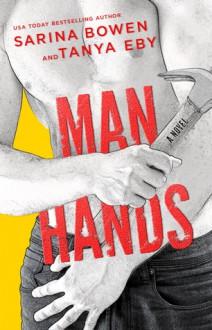 Man Hands - Sarina Bowen,Tanya Eby