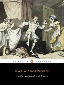 Castle Rackrent and Ennui - Maria Edgeworth, Marilyn Butler