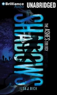 Shadows - Ilsa J. Bick, Katherine Kellgren