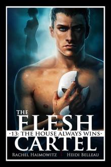 The Flesh Cartel #13: The House Always Wins (The Flesh Cartel Season 4: Liberation) - Heidi Belleau,Rachel Haimowitz