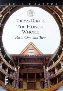 The Honest Whore (Globe Quartos) - Thomas Dekker