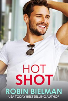 Hot Shot (American Royalty, #3) - Robin Bielman