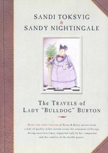 The Travels of Lady Bulldog Burton - Sandi Toksvig, Sandy Nightingale