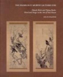 Mynah Birds and Flying Rocks: Word and Image in the Art of Yosa Buson - John M. Rosenfield, Yosa Buson