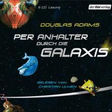 Per Anhalter durch die Galaxis - Douglas Adams,Christian Ulmen