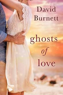 Ghosts of Love - David Burnett