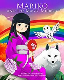 Mariko and the Magic Mirror - Kristi Shimada,Eko Setiawan