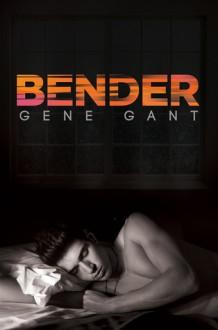 Bender - Gene Gant