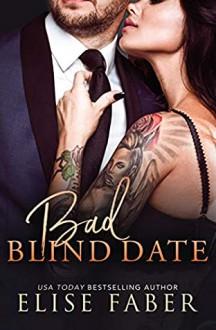 Bad Blind Date (Billionaire's Club #8) - Elise Faber