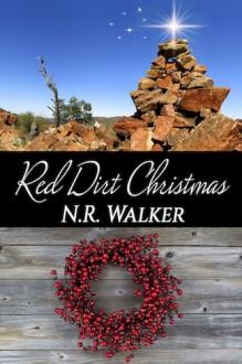 Red Dirt Christmas (Red Dirt #3.5) - N.R. Walker