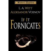 If It Fornicates - Aleksandr Voinov, L.A. Witt