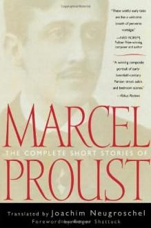 The Complete Short Stories of Marcel Proust - Marcel Proust, Joachim Neugroschel
