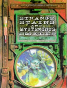 Strange Stains and Mysterious Smells: Based on Quentin Cottington's Journal of Faery Research - Terry Jones, Brian Froud