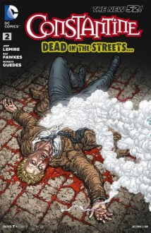 Constantine (2013- ) #2 - Jeff Lemire,Ray Fawkes,Renato Guedes