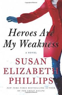 Heroes Are My Weakness: A Novel - Susan Elizabeth Phillips