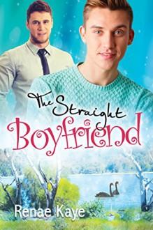 The Straight Boyfriend (Loving You Book 3) - Renae Kaye