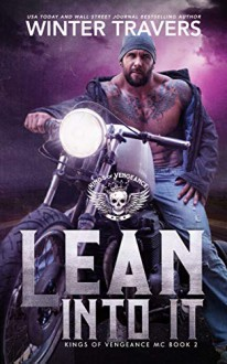 Lean Into It (Kings of Vengeance MC Book 2) Kindle Edition - Winter Travers