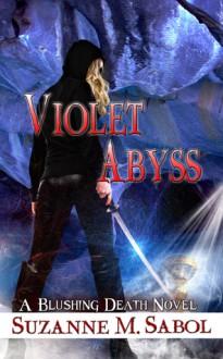 Violet Abyss (A Blushing Death Novel Book 7) - Suzanne M. Sabol