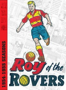 Roy Of The Rovers Archives (V. 1) - Frank S. Pepper, Joe Colquhoun