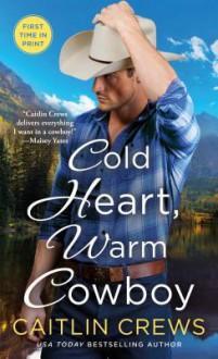 Cold Heart, Warm Cowboy - Caitlin Crews