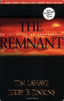 The Remnant - Jerry B. Jenkins, Tim LaHaye