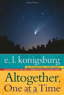 Altogether, One at a Time - E.L. Konigsburg, Gail E. Haley, Mercer Mayer, Gary Parker, Laurel Schindelman