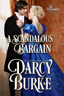 A Scandalous Bargain (The Untouchables: The Pretenders Book 2) - 'Darcy Burke'