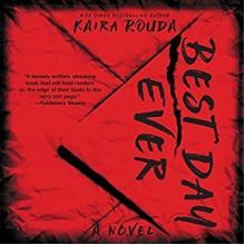 Best Day Ever: A Psychological Thriller - Kaira Rouda,Graham Halstead,Amy McFadden