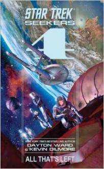 Seekers: All That's Left (Star Trek: The Original Series) - Dayton Ward,Kevin Dilmore