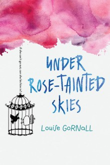 Under Rose-Tainted Skies - Louise D. Gornall