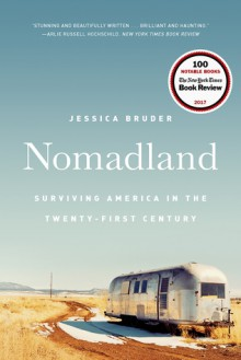Nomadland: Surviving America in the Twenty-First Century - Jessica Bruder